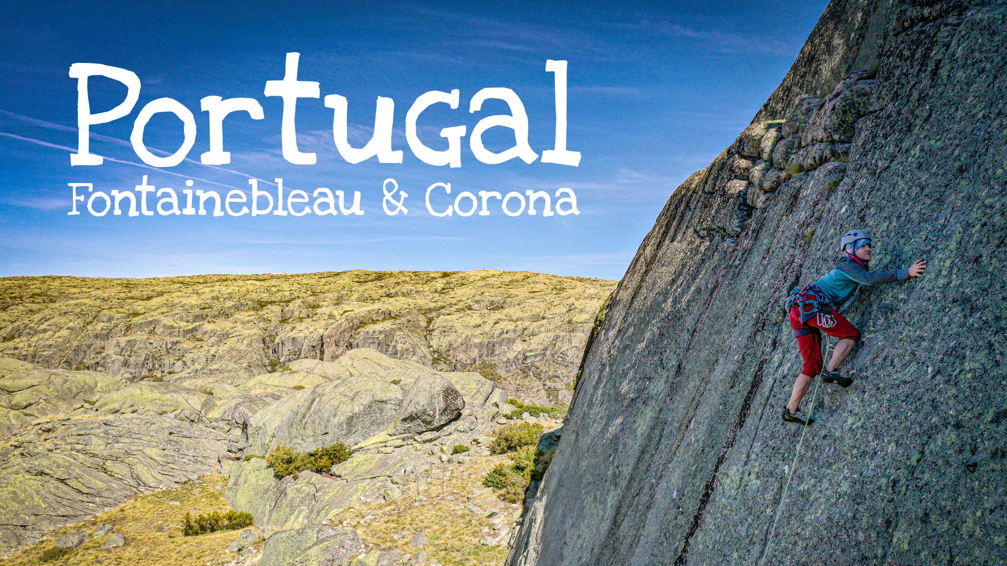 Portugal, Fontainebleau & Corona
